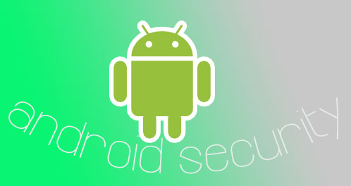 Tighten Your Android Security