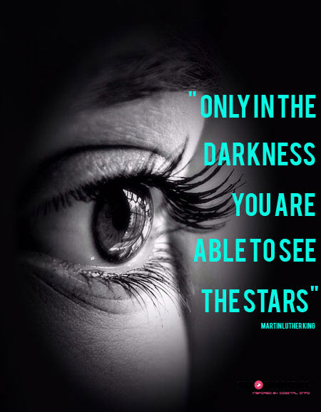 Only in the darkness you are able to see the stars