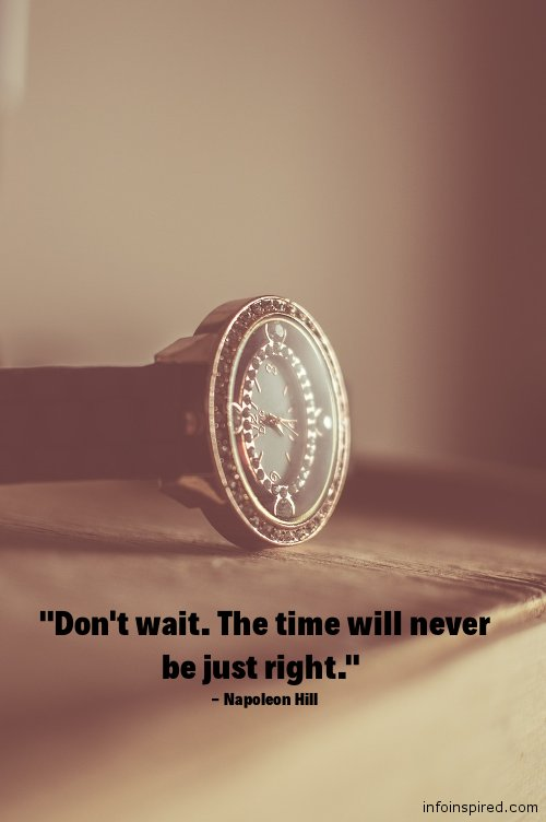 08 WhatsApp  - DON'T WAIT. THE TIME WILL NEVER BE JUST RIGHT