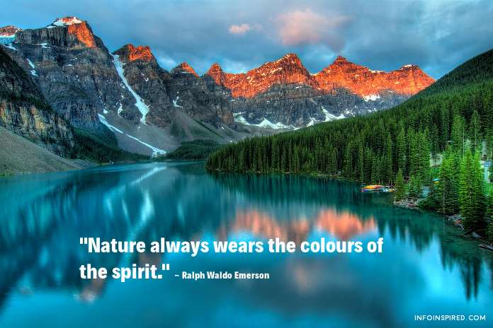 Nature always wears the colours of the spirit.