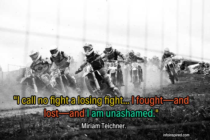 """I call no fight a losing fight... I fought—and lost—and I am unashamed."""